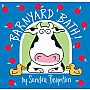 Barnyard Bath! by Sandra Boynton Bath Book